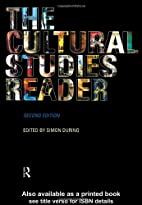 The Cultural Studies Reader by Simon During