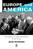 Peterson, John: Europe and America: The Prospects for Partnership