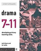 Drama 7-11 : developing primary teaching…