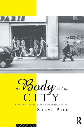 the-body-and-the-city-psychoanalysis-space-and-subjectivity