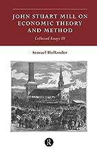 John Stuart Mill on Economic Theory and…