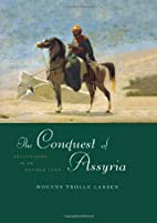 The Conquest of Assyria: Excavations in an…