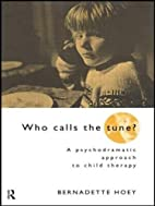 Who Calls the Tune?: A Psychodramatic…