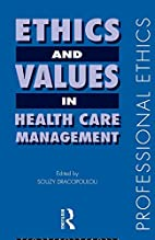 Ethics and Values in Healthcare Management…