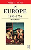 Kamen, Henry: Who's Who in Europe 1450-1750 (Who's Who Series)
