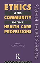 Ethics and Community in the Health Care…