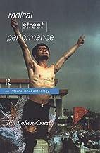 Radical Street Performance: A International…
