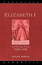 Elizabeth I and Foreign Policy, 1558-1603…