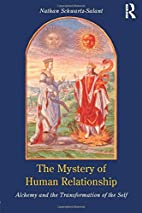The Mystery of Human Relationship: Alchemy…