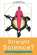 Straight Science? Homosexuality, Evolution…