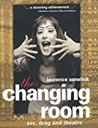 The Changing Room : Sex, Drag and Theatre…