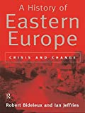 Jeffries, Ian: A History of Eastern Europe: Crisis and Change