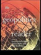 THE GEOPOLITICS READER by Gearóid Ó…