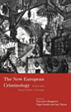 The New European Criminology: Crime and…