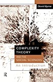 Byrne, David: Complexity Theory in the Social Sciences: An Introduction