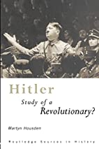 Hitler: Study of a Revolutionary? (Routledge…