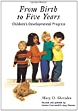 Sheridan, Mary D.: From Birth to Five Years: Children's Developmental Progress