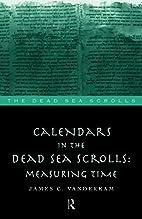 Calendars in the Dead Sea Scrolls: Measuring…