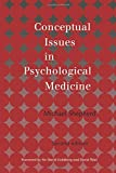 Michael Shepherd: Conceptual Issues in Psychological Medicine
