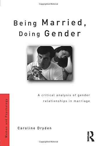 being-married-doing-gender-a-critical-analysis-of-gender-relationships-in-marriage-women-and-psychology