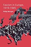 Morgan, Philip: Fascism in Europe, 1919-1945
