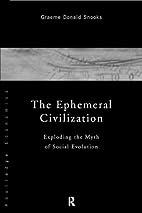 The Ephemeral Civilization: Exploding the…
