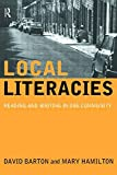Barton, David: Local Literacies: Reading and Writing in One Community
