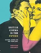 British Cinema in the Fifties: Gender, Genre…