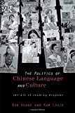 Hodge, Bob: Politics of Chinese Language and Culture: The Art of Reading Dragons (Culture and Communication in Asia)