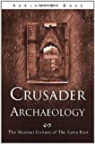 Adrian J. Boas: Crusader Archaeology: The Material Culture of the Latin East