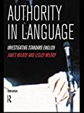 Milroy, Lesley: Authority in Language: Investigating Standard English