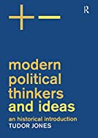 Modern Political Thinkers and Ideas: An…