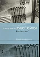 Practical Work in School Science: Which Way…