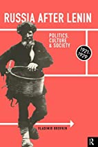 Russia After Lenin: Politics, Culture and…
