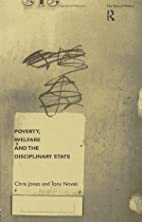 Poverty, Welfare and the Disciplinary State…