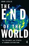 Leslie, John: The End of the World: The Science and Ethics of Human Extinction