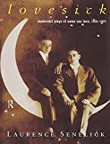 Laurence Senelick: Lovesick: Modernest Plays Of Same-Sex (Gay) Love