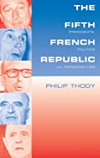 The Fifth French Republic: Presidents,…