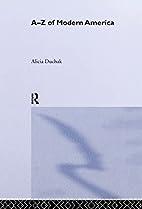 An A-Z of Modern America by Alicia Duchak