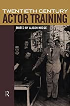 Twentieth Century Actor Training by Alison…