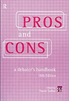 Pros and Cons: A Debater's Handbook by…