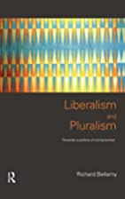 Liberalism and Pluralism: Towards a Politics…