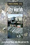 Allen, John: City Worlds (Understanding Cities)