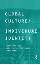 Global Culture/Individual Identity:…