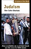 Dan Cohn-Sherbok: Judaism (Religions of the World)
