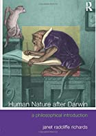 Human Nature After Darwin: A Philosophical…