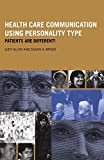 Allen, Judy: Health Care Communication Using Personality Type: Patients are Different!