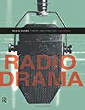 Crook, Tim: Radio Drama: Theory and Practice