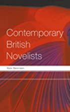 Contemporary British Novelists by Nick…