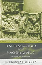 Teachers and Texts in the Ancient World:…